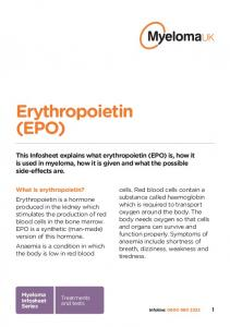 This Infosheet explains what erythropoietin (EPO) is, how it is used in myeloma, how it is given and what the possible side-effects are