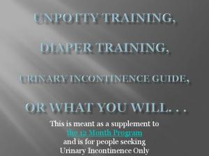 This is meant as a supplement to the 12 Month Program and is for people seeking Urinary Incontinence Only