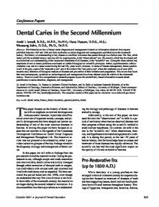 This paper focuses on the history of dental caries