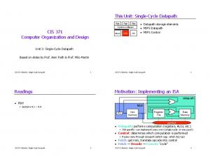 This Unit: Single-Cycle Datapath. CIS 371 Computer Organization and Design. Motivation: Implementing an ISA. Readings