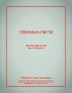 THOMAS CRUM. Turn Your Life of Work into A Work of Art. Thomas Crum Associates
