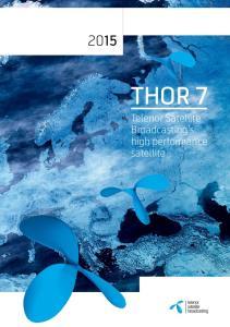 THOR 7. Telenor Satellite Broadcasting s high performance satellite