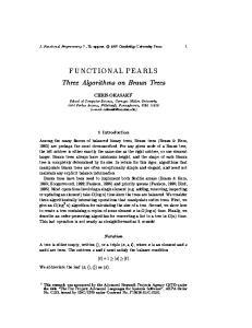 Three Algorithms on Braun Trees. (  Among the many avors of balanced binary trees, Braun trees (Braun & Rem,