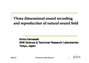Three dimensional sound recording and reproduction of natural sound field Kimio Hamasaki NHK Science & Technical Research Laboratories Tokyo, Japan
