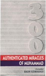 Three Hundred Authenticated Miracles of Muhammad (p.b.u.h.)