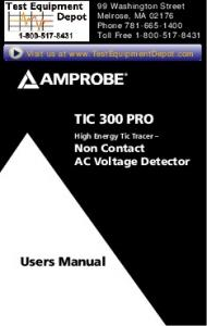 TIC 300 PRO. Users Manual. Non Contact AC Voltage Detector. 99 Washington Street Melrose, MA Phone Toll Free