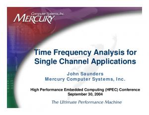 Time Frequency Analysis for Single Channel Applications