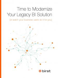 Time to Modernize Your Legacy BI Solution. [or watch your business users do it for you.]