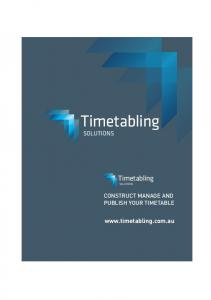Timetabling. Timetabling solutions. solutions.  CONSTRUCT MANAGE AND PUBLISH YOUR TIMETABLE