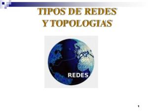 TIPOS DE REDES Y TOPOLOGIAS