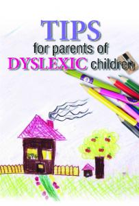TIPS FOR PARENTS OF DYSLEXIC CHILDREN