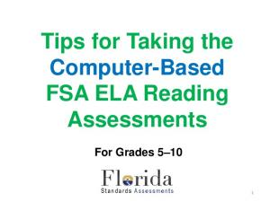 Tips for Taking the Computer-Based FSA ELA Reading Assessments. For Grades 5 10