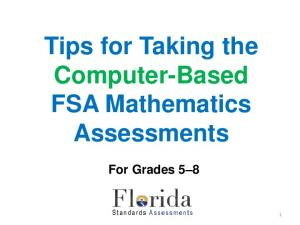 Tips for Taking the Computer-Based FSA Mathematics Assessments. For Grades 5 8