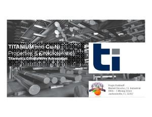 TITANIUM and Cu-Ni Properties & Characteristics Titanium s Comparative Advantages