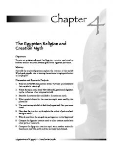 To gain an understanding of the Egyptian creation myth and to become familiar with the primary gods of the Egyptian pantheon