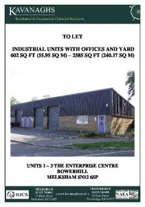TO LET INDUSTRIAL UNITS WITH OFFICES AND YARD 602 SQ FT (55.95 SQ M) 2585 SQ FT ( SQ M)