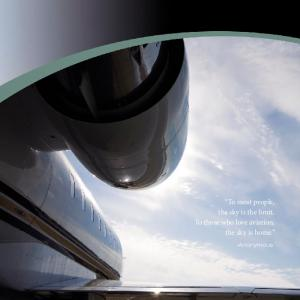 To most people, the sky is the limit. To those who love aviation, the sky is home. ~Anonymous