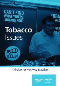 Tobacco Issues. A Guide for Medway Retailers