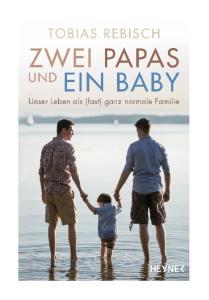 Tobias Rebisch Zwei Papas und ein Baby