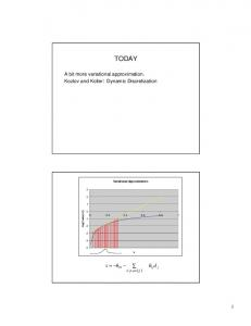 TODAY. A bit more variational approximation. Kozlov and Koller: Dynamic Discretization. Variational Approximation