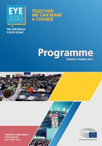 TOGETHER A CHANGE THE EUROPEAN YOUTH EVENT. Programme VERSION: 9 MARCH 2016 VERSION: 9 MARCH 2016 EUROPEAN PARLIAMENT STRASBOURG MAY 2016