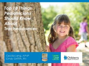 Top 10 Things Pediatricians Should Know About Tracheostomies