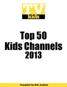 Top 50 Kids Channels. Compiled by Bob Jenkins. Top 50 Kids Channels