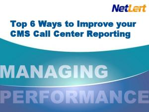 Top 6 Ways to Improve your CMS Call Center Reporting
