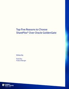 Top Five Reasons to Choose SharePlex Over Oracle GoldenGate