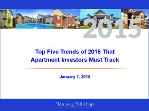 Top Five Trends of 2015 That Apartment Investors Must Track. January 7, 2015