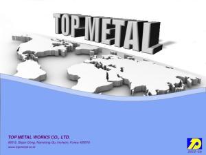 TOP METAL WORKS CO., LTD