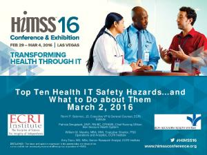 Top Ten Health IT Safety Hazards and What to Do about Them March 2, 2016