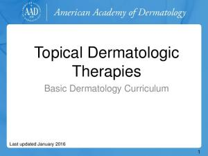 Topical Dermatologic Therapies. Basic Dermatology Curriculum