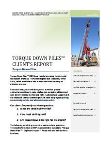 TORQUE DOWN PILES CLIENT S REPORT Torque Down Piles