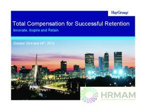 Total Compensation for Successful Retention
