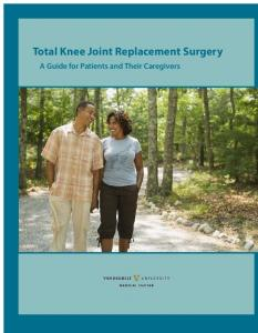 Total Knee Joint Replacement Surgery. A Guide for Patients and Their Caregivers