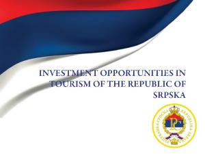 Tourism in the Republic of Srpska WHY INVEST?
