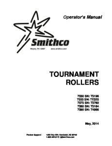TOURNAMENT ROLLERS. Operator s Manual 7530 SN: T SN: TE SN: T SN: T SN: T4986. May, 2014