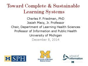 Toward Complete & Sustainable Learning Systems