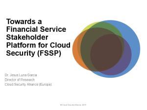 Towards a Financial Service Stakeholder Platform for Cloud Security (FSSP)