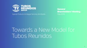 Towards a New Model for Tubos Reunidos