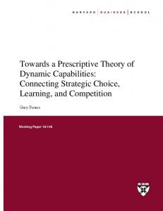 Towards a Prescriptive Theory of Dynamic Capabilities: Connecting Strategic Choice, Learning, and Competition