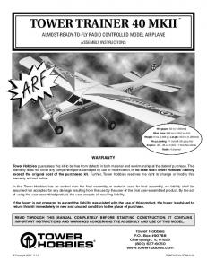 TOWER TRAINER 40 MKII ALMOST-READY-TO-FLY RADIO CONTROLLED MODEL AIRPLANE ASSEMBLY INSTRUCTIONS WARRANTY