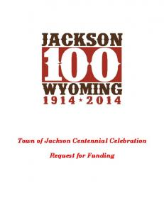 Town of Jackson Centennial Celebration. Request for Funding