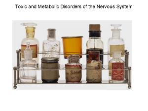 Toxic and Metabolic Disorders of the Nervous System