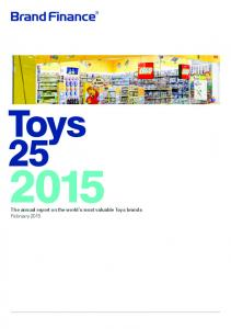 Toys 25. The annual report on the world s most valuable Toys brands February 2015