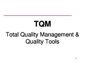 TQM. Total Quality Management & Quality Tools