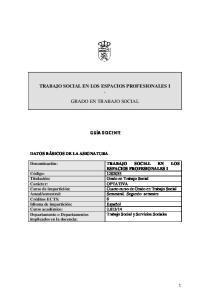 TRABAJO SOCIAL EN LOS ESPACIOS PROFESIONALES I. GRADO EN TRABAJO SOCIAL