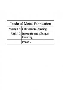 Trade of Metal Fabrication. Module 6: Fabrication Drawing Unit 10: Isometric and Oblique Drawing Phase 2