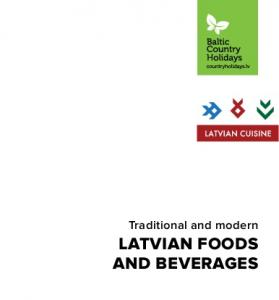 Traditional and modern LATVIAN FOODS AND BEVERAGES